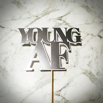 """Young AF"" Silver, Gold, Rose Gold Cake Topper"